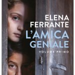 """""""L'amica geniale"""" di Elena Ferrante: trama e recensione"""