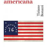 """""""La rivoluzione americana"""" di Tiziano Bonazzi"""
