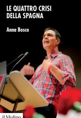 """""""Le quattro crisi della Spagna"""" di Anna Bosco"""