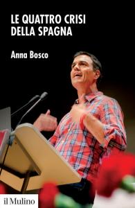 Le quattro crisi della Spagna, Anna Bosco