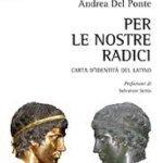 """""""Per le nostre radici. Carta d'identità del latino"""" di Andrea Del Ponte"""