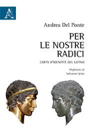 Per le nostre radici. Carta d'identità del latino, Andrea Del Ponte