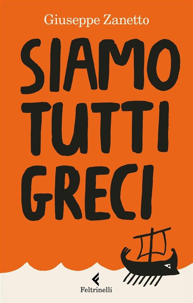 """""""Siamo tutti greci"""" di Giuseppe Zanetto"""
