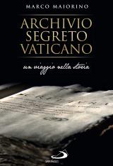 """""""Archivio Segreto Vaticano. Un viaggio nella storia"""" di Marco Maiorino"""