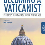 """Becoming a Vaticanist. Religious Information in the Digital Age"" di Giovanni Tridente"