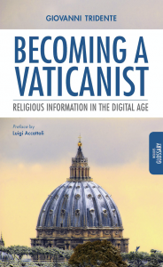 Becoming a Vaticanist. Religious Information in the Digital Age, Giovanni Tridente