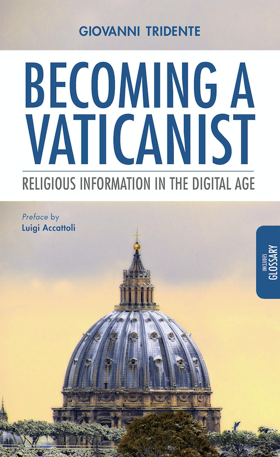 """""""Becoming a Vaticanist. Religious Information in the Digital Age"""" di Giovanni Tridente"""