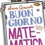 """""""Buongiorno matematica"""" di Anna Cerasoli"""