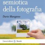 """""""Che cos'è la semiotica della fotografia"""" di Dario Mangano"""
