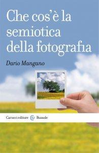 Che cos'è la semiotica della fotografia, Dario Mangano