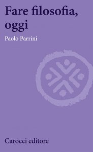 Fare filosofia, oggi, Paolo Parrini