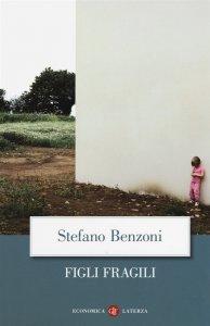Figli fragili, Stefano Benzoni