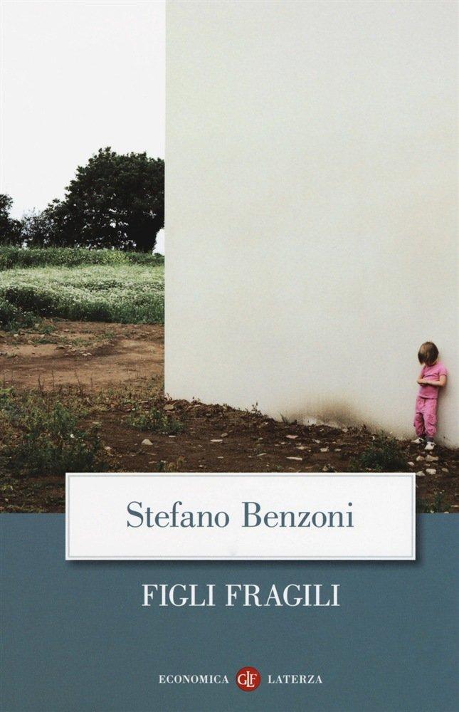 """""""Figli fragili"""" di Stefano Benzoni"""
