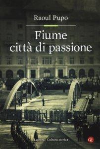 Fiume città di passione, Raoul Pupo