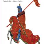 """""""Guerre ed eserciti nel Medioevo"""" a cura di Paolo Grillo e Aldo A. Settia"""