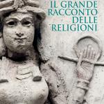 """""""Il grande racconto delle religioni"""" di Giovanni Filoramo"""