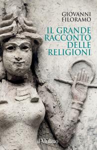 Il grande racconto delle religioni, Giovanni Filoramo
