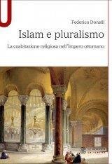 """""""Islam e pluralismo. La coabitazione religiosa nell'Impero ottomano"""" di Federico Donelli"""
