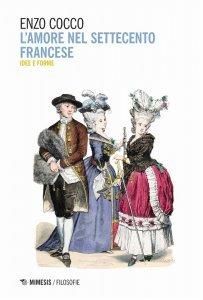 L'amore nel Settecento francese. Idee e forme, Enzo Cocco