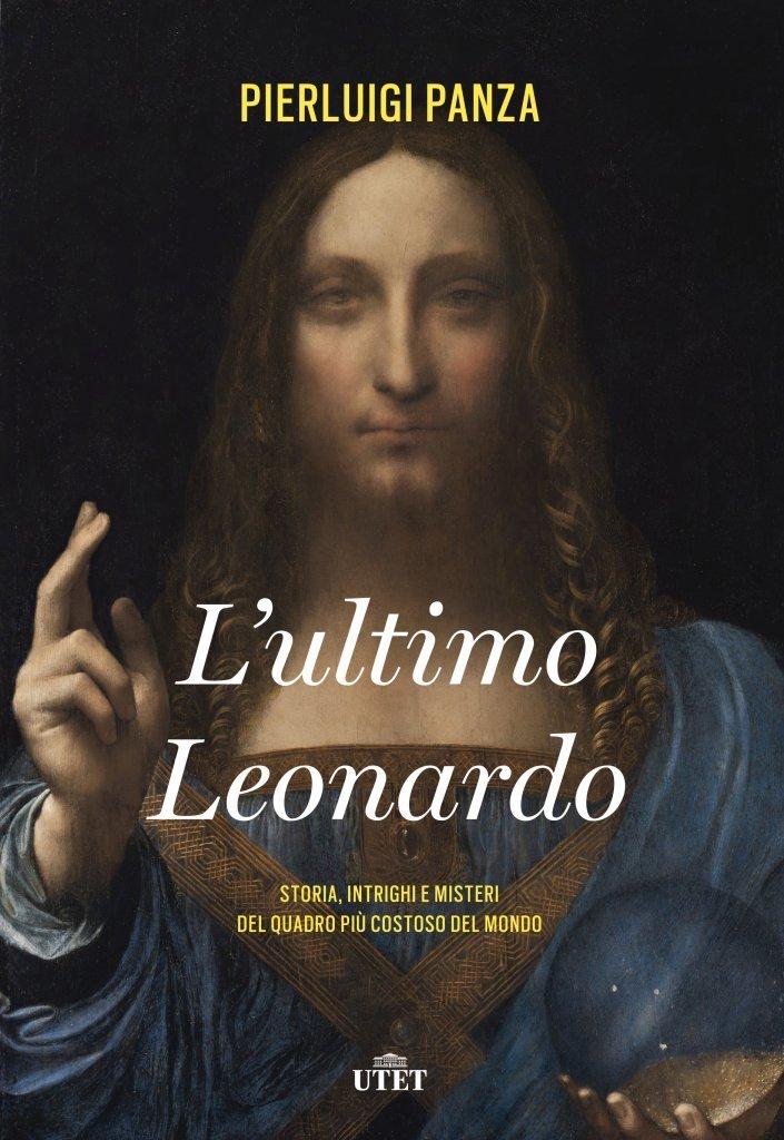 """""""L'ultimo Leonardo. Storia, intrighi, misteri del quadro più costoso del mondo"""" di Pierluigi Panza"""