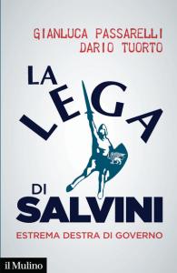 La Lega di Salvini. Estrema destra di governo, Gianluca Passarelli, Dario Tuorto