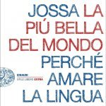 """""""La più bella del mondo. Perché amare la lingua italiana"""" di Stefano Jossa"""