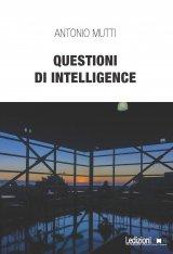 """""""Questioni di intelligence"""" di Antonio Mutti"""