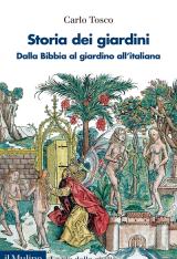 """""""Storia dei giardini. Dalla Bibbia al giardino all'italiana"""" di Carlo Tosco"""