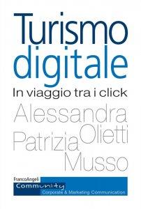 Turismo digitale. In viaggio tra i click, Alessandra Olietti, Patrizia Musso