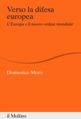 """""""Verso la difesa europea. L'Europa e il nuovo ordine mondiale"""" di Domenico Moro"""