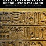 """""""Dizionario Geroglifico-Italiano. Vocabolario essenziale del medio Egitto"""" di Pasquale Barile"""