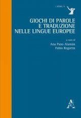 """""""Giochi di parole e traduzione nelle lingue europee"""" di Fabio Regattin e Ana Pano Alamán"""