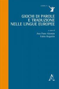 Giochi di parole e traduzione nelle lingue europee, Fabio Regattin, Ana Pano Alamán