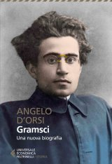 """""""Gramsci. Una nuova biografia"""" di Angelo d'Orsi"""