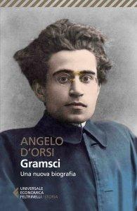 Gramsci. Una nuova biografia, Angelo d'Orsi