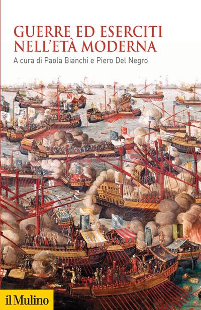 """""""Guerre ed eserciti nell'età moderna"""" a cura di Paola Bianchi e Piero Del Negro"""