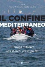 """""""Il confine mediterraneo. L'Europa di fronte agli sbarchi dei migranti"""" a cura di Valerio De Cesaris ed Emidio Diodato"""