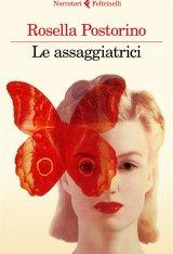 """""""Le assaggiatrici"""" di Rosella Postorino: trama e recensione"""
