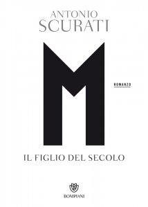 M. Il figlio del secolo, Antonio Scurati, trama, recensione