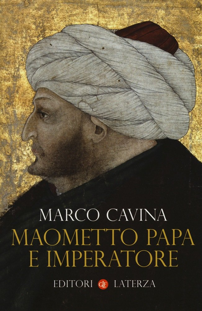 """""""Maometto papa e imperatore"""" di Marco Cavina"""