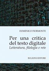 """""""Per una critica del testo digitale. Letteratura, filologia e rete"""" di Domenico Fiormonte"""