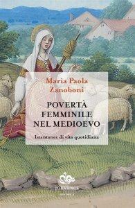 Povertà femminile nel medioevo. Istantanee di vita quotidiana, Maria Paola Zanoboni
