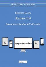"""""""Razzismi 2.0. Analisi socio-educativa dell'odio online"""" di Stefano Pasta"""