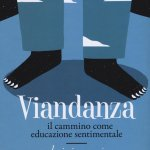 """""""Viandanza. Il cammino come educazione sentimentale"""" di Luigi Nacci"""
