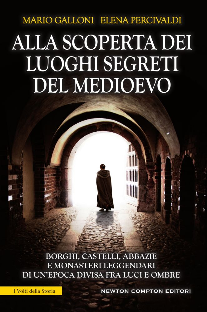 """""""Alla scoperta dei luoghi segreti del Medioevo"""" di Elena Percivaldi e Mario Galloni"""