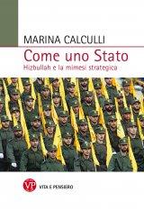 """""""Come uno Stato. Hizbullah e la mimesi strategica"""" di Marina Calculli"""