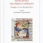 """""""Da Dante a Berenson. Sette secoli tra parole e immagini. Omaggio a Lucia Battaglia Ricci"""" a cura di Anna Pegoretti e Chiara Balbarini"""