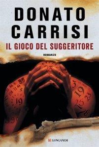 Il gioco del suggeritore, Donato Carrisi, trama, recensione