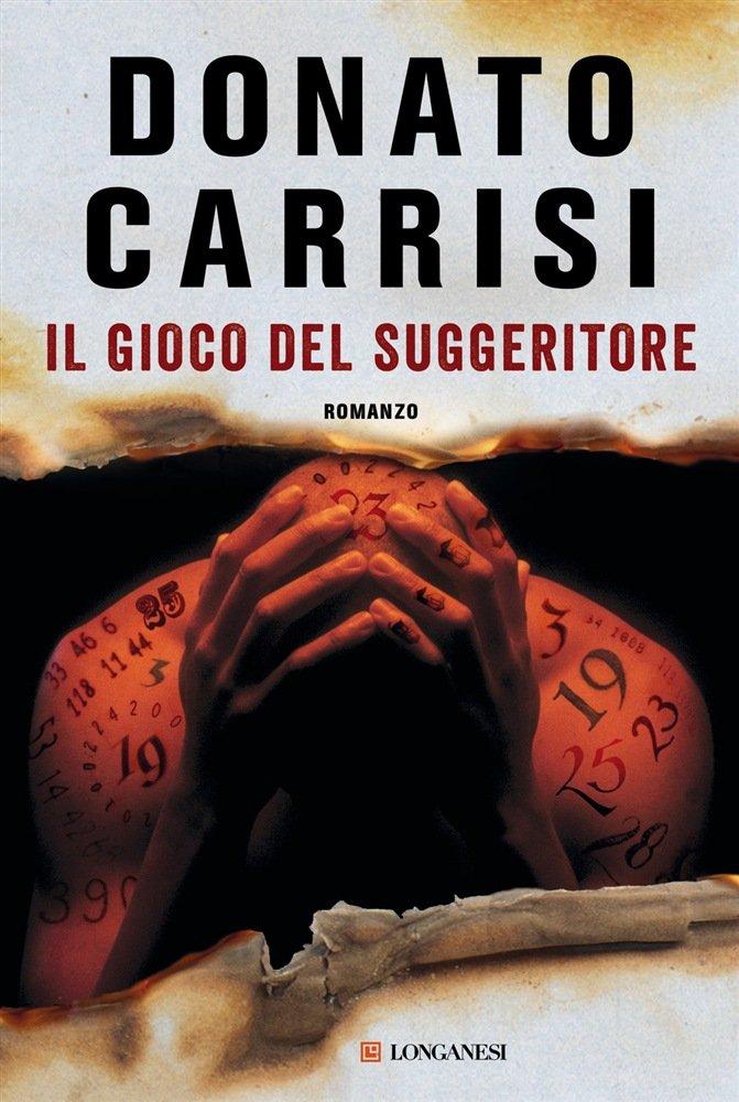 """""""Il gioco del suggeritore"""" di Donato Carrisi: riassunto trama e recensione"""