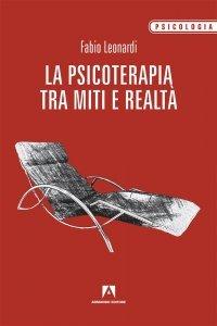 La psicoterapia tra miti e realtà, Fabio Leonardi
